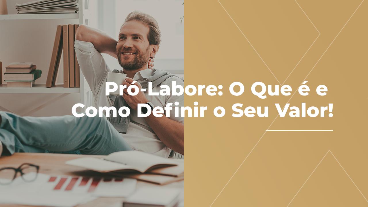 Pró-Labore: O Que é e Como Definir o Seu Valor!